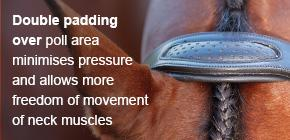 Double padding over poll area minimises pressure and allows more freedom of movement of neck muscles